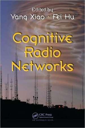 Cognitive Radio Networks de Yang Xiao