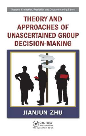 Theory and Approaches of Unascertained Group Decision-Making de Jianjun Zhu