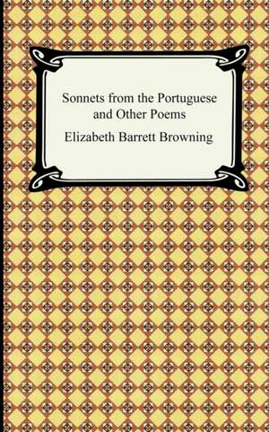 Sonnets from the Portuguese and Other Poems de Elizabeth Barrett Browning