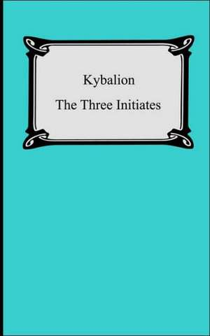 Kybalion de  Three Initiates