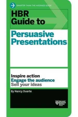 HBR Guide to Persuasive Presentations (HBR Guide Series) de Nancy Duarte