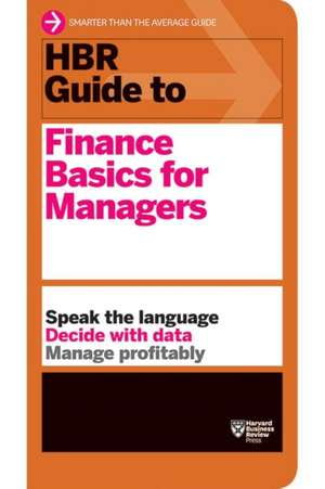 HBR Guide to Finance Basics for Managers de Harvard Business Review