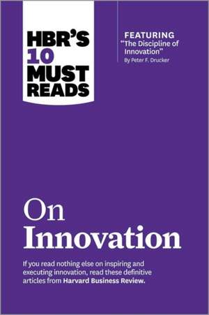 HBR's 10 Must Reads on Innovation de Harvard Business Review
