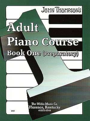 The Adult Preparatory Piano Book, Book One de John Thompson