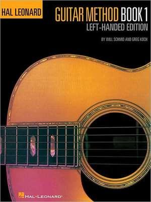 Guitar Method, Book 1: Left-Handed Edition de Will Schmid