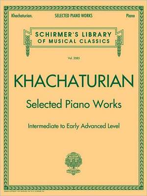 Selected Piano Works: Schirmer Library of Classics Volume 2085 de Aram Khachaturian