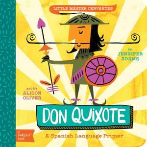 Don Quixote:  A Babylit(r) Spanish Language Primer de Jennifer Adams