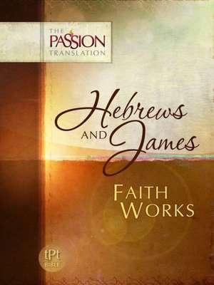 Hebrews and James:  Passion Translation de Dr. Brian Simmons