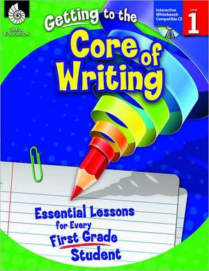 Getting to the Core of Writing, Level 1 de Richard Gentry