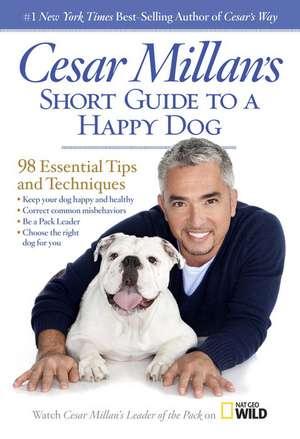 Cesar Millan's Short Guide to a Happy Dog de Cesar Millan