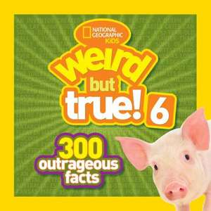 Weird But True! 6:  300 Outrageous Facts (OUTLET) de National Geographic Kids