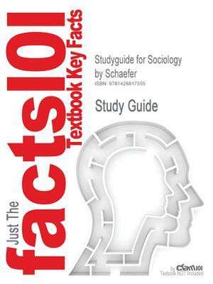 Studyguide for Sociology by Schaefer, ISBN 9780072952995 de 9th Edition Schaefer