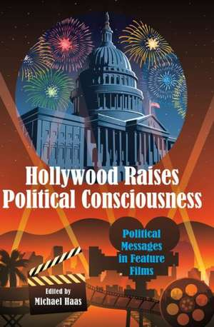 Hollywood Raises Political Consciousness de Michael Haas