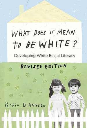 What Does It Mean to Be White? de Robin DiAngelo