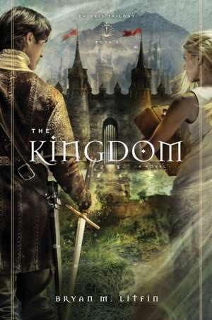 The Kingdom de Bryan M. Litfin