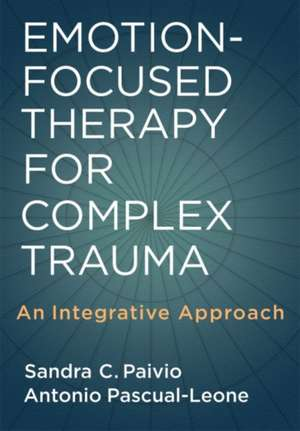 Emotion-Focused Therapy for Complex Trauma