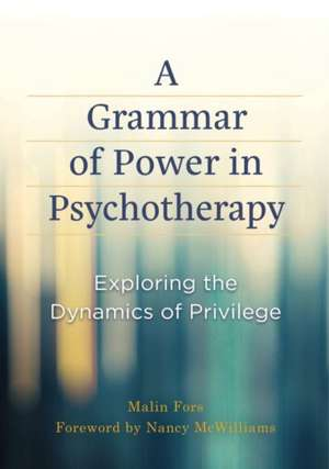 A Grammar of Power in Psychotherapy de Fors, Malin