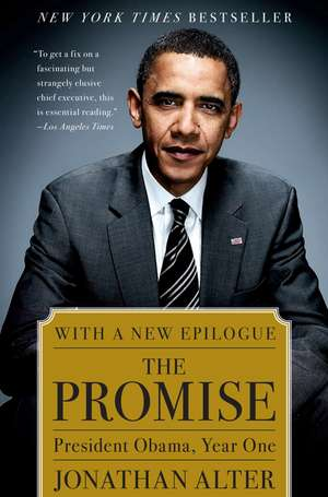 The Promise:  President Obama, Year One de Jonathan Alter