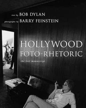 Hollywood Foto-Rhetoric de Bob Dylan