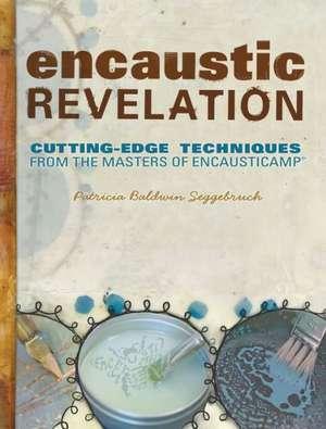 Encaustic Revelation de Patricia B. Seggebruch