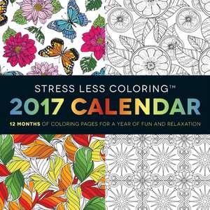 Stress Less Coloring 2017 Wall Calendar
