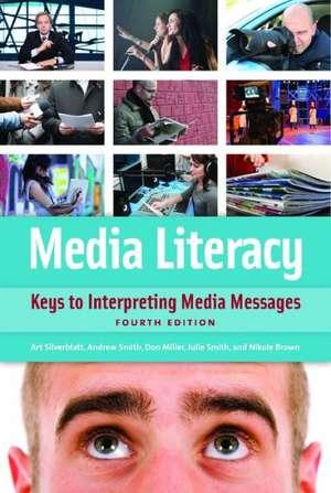 Media Literacy:  Keys to Interpreting Media Messages de Art Silverblatt