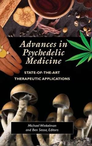 Advances in Psychedelic Medicine: State-Of-The-Art Therapeutic Applications de Michael J. Winkelman