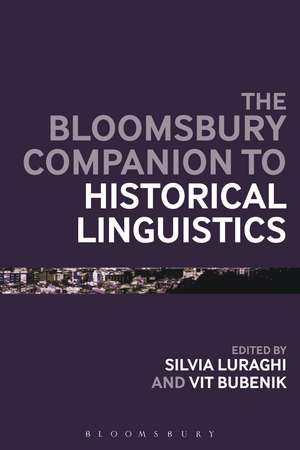 The Bloomsbury Companion to Historical Linguistics de Silvia Luraghi
