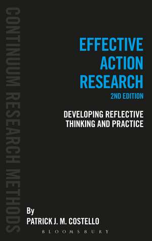 Effective Action Research: Developing Reflective Thinking and Practice de Professor Patrick J. M. Costello
