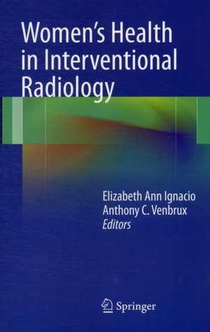 Women's Health in Interventional Radiology de Elizabeth Ignacio