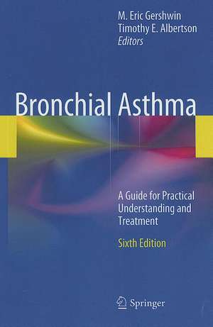 Bronchial Asthma: A Guide for Practical Understanding and Treatment de M. Eric Gershwin