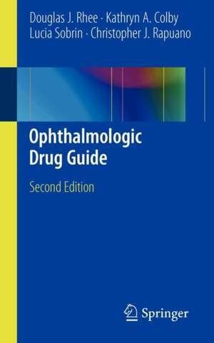 Ophthalmologic Drug Guide de Douglas J. Rhee