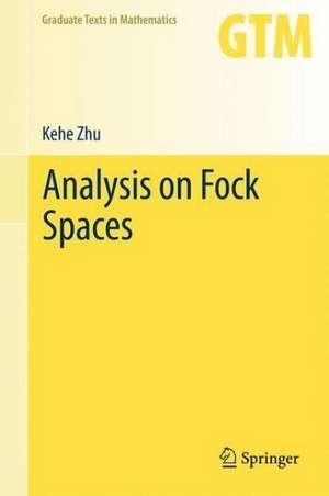 Analysis on Fock Spaces de Kehe Zhu