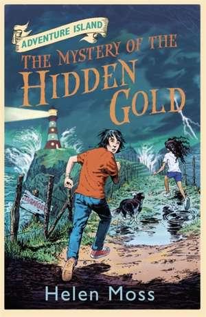 Adventure Island: The Mystery of the Hidden Gold de Helen Moss