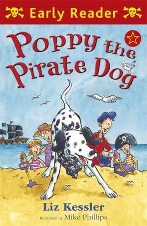 Early Reader: Poppy the Pirate Dog de Liz Kessler