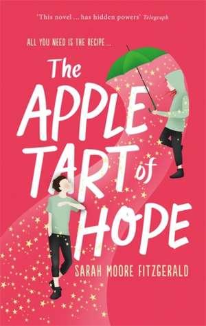The Apple Tart of Hope de Sarah Moore Fitzgerald
