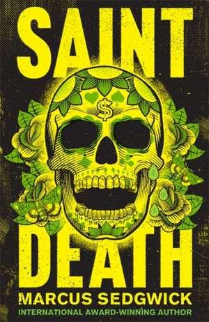 Saint Death de Marcus Sedgwick