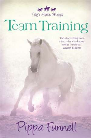 Funnell, P: Tilly's Horse, Magic: Team Training
