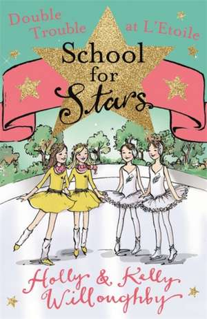 School for Stars 5: Double Trouble at L'Etoile