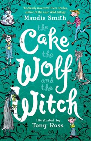 The Cake the Wolf and the Witch de Maudie Smith