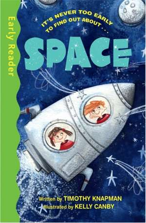Early Reader Non Fiction: Space de Timothy Knapman