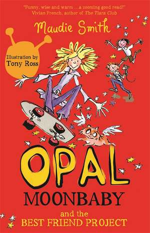 Smith, M: Opal Moonbaby: Opal Moonbaby and the Best Friend P de Maudie Smith
