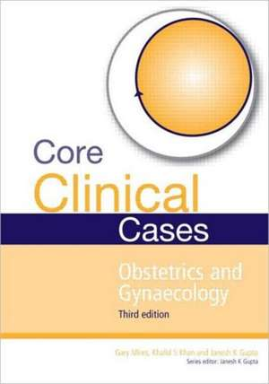 Core Clinical Cases in Obstetrics and Gynaecology Third Edition
