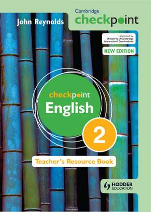 Cambridge Checkpoint English Teacher's Resource de John Reynolds