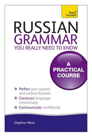 Russian Grammar You Really Need to Know de Daphne West