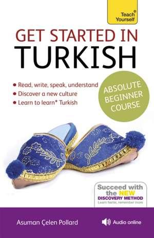 Get Started in Turkish Absolute Beginner Course de Asuman Celen Pollard