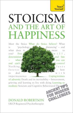 Stoicism and the Art of Happiness:  All That Matters de Donald Robertson