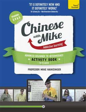 Learn Chinese with Mike Advanced Beginner to Intermediate Activity Book Seasons 3, 4 & 5