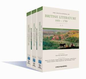 The Encyclopedia of British Literature: 1660 – 1789 3 Volume Set de Gary Day