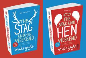 The Stag and Hen Weekend de Mike Gayle